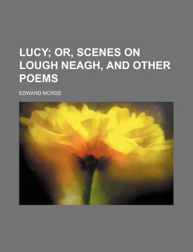 Lucy;  or, Scenes on lough Neagh, and other poems