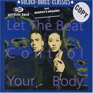 2 Unlimited - Let the Beat Control Your Body - Zortam Music