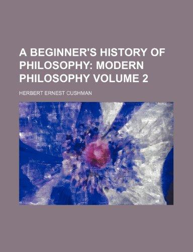 A Beginner's History of Philosophy Volume 2;  Modern philosophy
