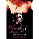 Double Dare ~ Saskia Walker
