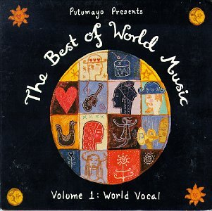 Various Artists - Putumayo Presents the Best of World, Vol. 1: World Vocal - Zortam Music
