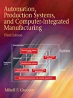 Automation, Production Systems, and Computer-Integrated Manufacturing  by Groover