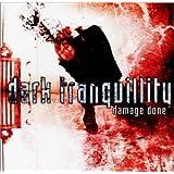 Damage Done ~ Dark Tranquillity