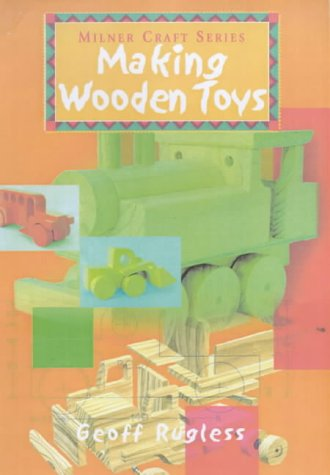 Making Wooden Toys (Milner Craft Series)