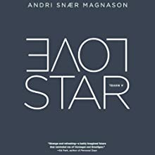 Love Star (       UNABRIDGED) by Andri Snaer Magnason Narrated by Christopher Kipiniak