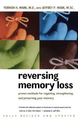Reversing Memory Loss: Proven Methods for Regaining, Stengthening, and Preserving Your Memory, Featuring the Latest Rese