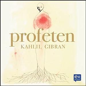Profeten [The Prophet] | [Kahlil Gibran]