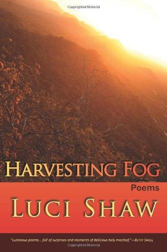 Harvesting Fog, Luci Shaw