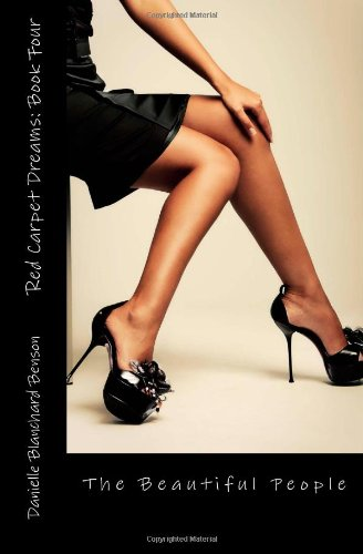 Red Carpet Dreams: Book Four: The Beautiful People (Volume 4)