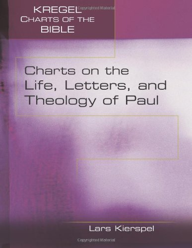 Charts on the Life, Letters, and Theology of Paul (Kregel Charts of the Bible) (Kregel Charts of the Bible and Theology) (Kregel Charts compare prices)