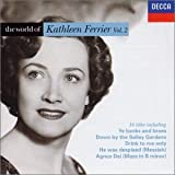 London Philharmonic Orchestra^Glyndebourne Festival Chorus^Southern Philharmonic Orchestra^Vienna Philharmonic Orchestra The World of Kathleen Ferrier - Vol. 2