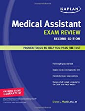 Medical Assistant Exam Review by Diann L. Martin PhD RN