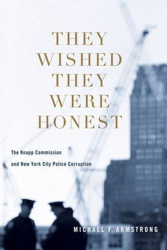 They Wished They Were Honest: The Knapp Commission and New York City Police Corruption PDF
