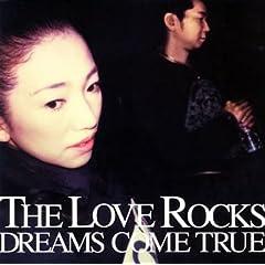 THE LOVE ROCKS(DREAMS COME TRUE)