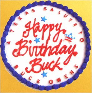 - Happy Birthday Buck: Texas Salute Buck Owens - Amazon.com Music