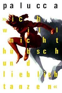 Palucca-Ich will nicht hübsch & lieblich tanzen [VHS]