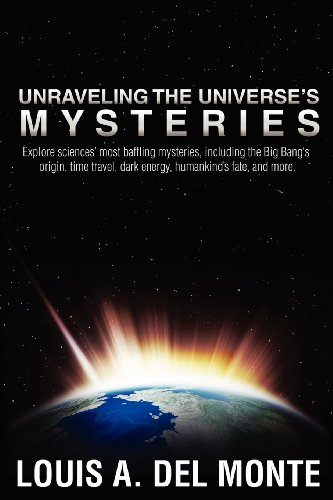 Unraveling The Universe'S Mysteries: Explore Sciences' Most Baffling Mysteries, Including The Big Bang'S Origin, Time Travel, Dark Energy, Humankind'S Fate, And More.