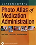 Photo Atlas of Medication Administration (0781749875) by Carol Taylor