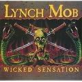 LYNCH MOB-WICKED SENSATION
