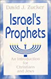 Israels Prophets: An Introduction for Christians and Jews