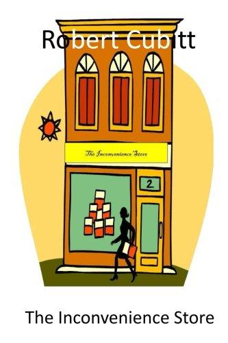 Book: The Inconvenience Store by Robert Cubitt