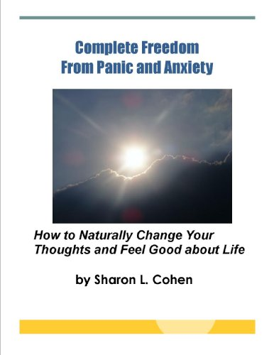 Sharon L. Cohen - Complete Freedom from Panic and Anxiety (English Edition)