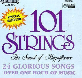 101 Strings Orchestra - Sound of Magnificence - Zortam Music