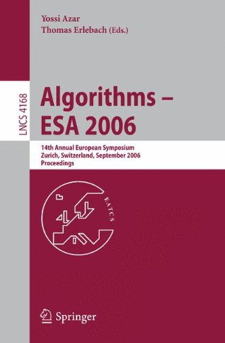 Algorithms - Esa 2006: 14Th Annual European Symposium, Zurich, Switzerland, September 11-13, 2006, Proceedings (Lecture Notes In Computer Science / Theoretical Computer Science And General Issues)