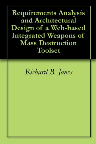 Requirements Analysis and Architectural Design of a Web-based Integrated Weapons of Mass Destruction Toolset