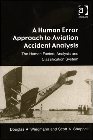 A Human Error Approach to Aviation Accident Analysis: The...