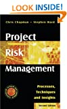 Project Risk Management 2e: Processes, Techniques and Insights (Business)