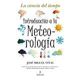 Introducción a la Meteorología: La ciencia del tiempo (Divulgacion Cientifica)
