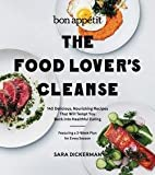 img - for Bon Appetit : The Food Lover's Cleanse: 140 Delicious, Nourishing Recipes That Will Tempt You Back Into Healthful Eating (Hardcover)--by Sara Dickerman [2015 Edition] book / textbook / text book
