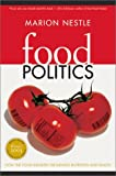 Food Politics: How the Food Industry Influences Nutrition and Health (California Studies in Food and Culture) (0520240677) by Nestle, Marion