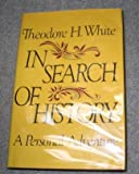 In Search of History: A Personal Adventure (0060145994) by White, Theodore Harold