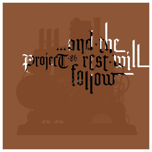 Project 86 - And the Rest Will Follow - Zortam Music