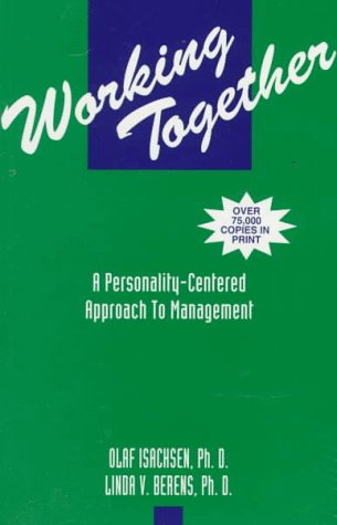 Working Together: A Personality-Centered Approach to Management, Third Edition
