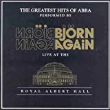 Bjorn Again The Greatest Hits Of ABBA: Live At The Royal Albert Hall