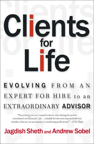 Clients for Life: Evolving from an Expert-for-Hire to an...