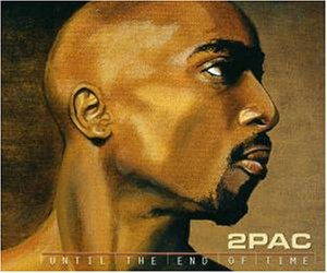 2 Pac - Until The End Of Time - Zortam Music