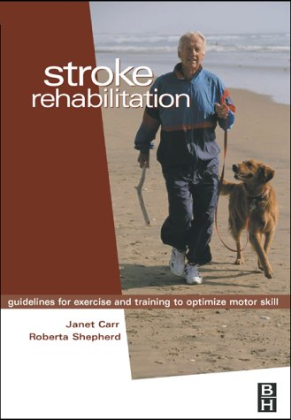 Stroke Rehabilitation: Guidelines for Exercise and...