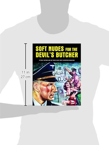 Soft Nudes for the Devil's Butcher: Fiction, Features and Art from Classic Men S Adventure Magazines (Pulp Mayhem)