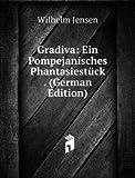 Gradiva: Ein Pompejanisches Phantasiestück . (German Edition)