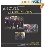 The Power of Forgiveness: Based on a Film by Martin Doblmeier