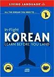 In-Flight Korean: Learn Before You Land (LL (R) In-Flight)