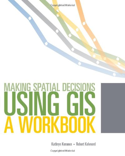 Making Spatial Decisions Using GIS: A Workbook, Second...