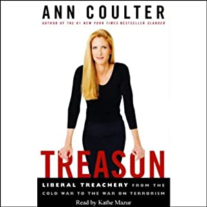 Treason: Liberal Treachery from the Cold War to the War on Terrorism | [Ann Coulter]