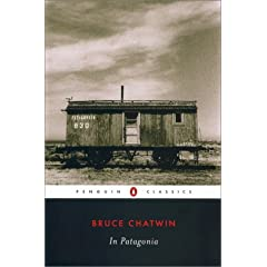 In Patagonia (Penguin Classics) by Bruce Chatwin and Nicholas Shakespeare