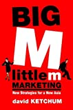 img - for Big M, little m Marketing: New Strategies for a New Asia book / textbook / text book