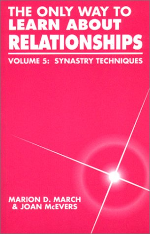 The Only Way to Learn About Relationships, Vol. 5: Synastry Techniques